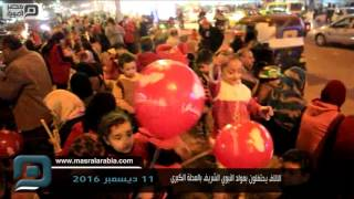 مصر العربية | الالاف يحتفلون بمولد النبوي الشريف بالمحلة الكبرى