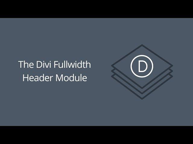 The Divi Fullwidth Header Module