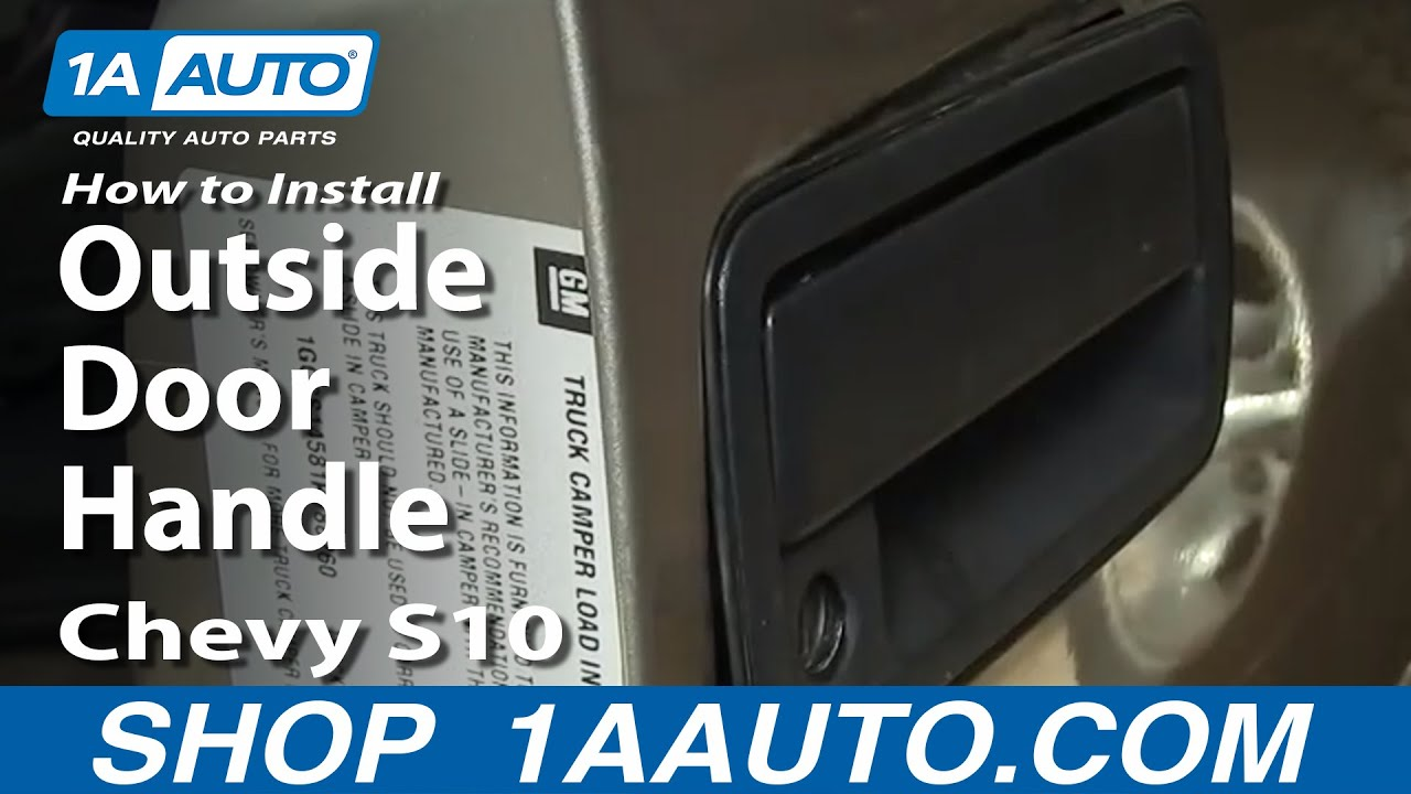How To Replace Exterior Door Handle 98 04 Chevy S10 Youtube