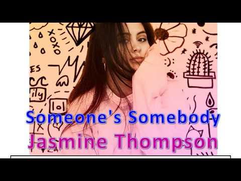 Jasmine Thompson - Someone's Somebody Lyrics