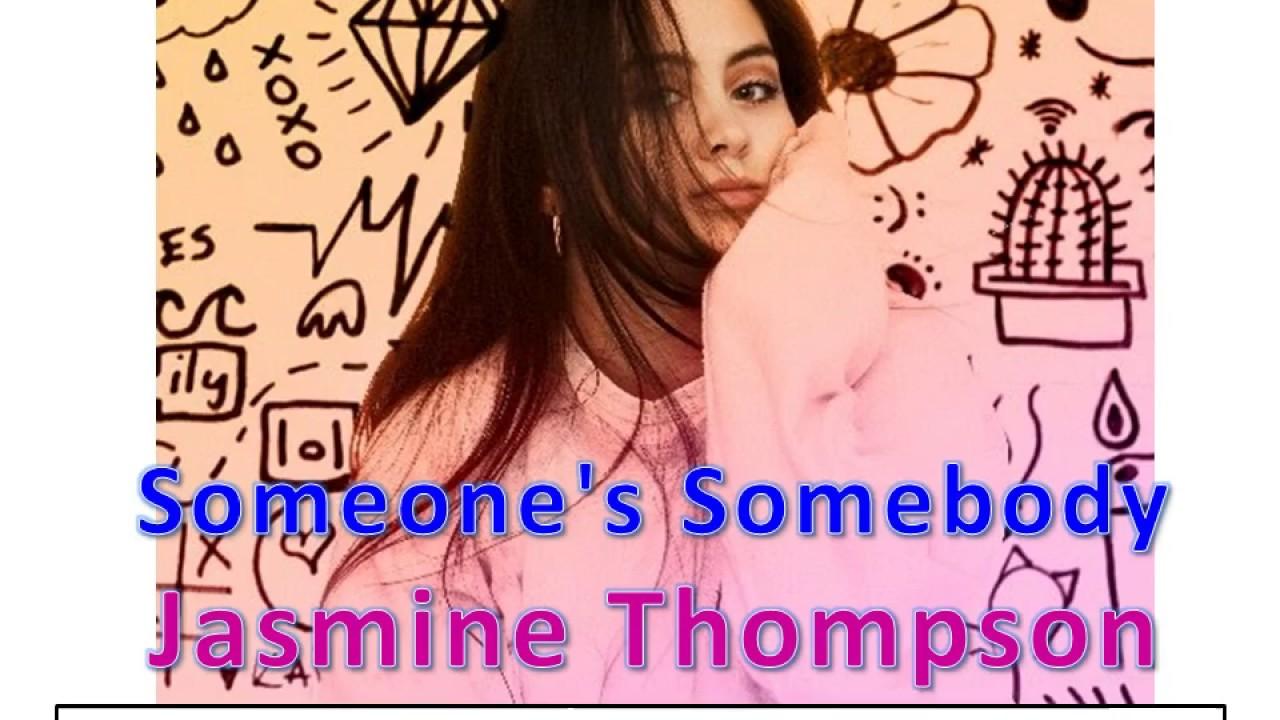 Jasmine Thompson - Someone\'s Somebody Lyrics - YouTube