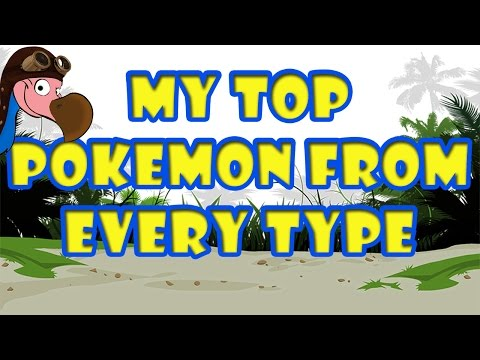 My top pokemon from every type SK - ONLY my opinion!