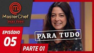 MASTERCHEF PARA TUDO (23/04/2019) | PARTE 1 | EP 05
