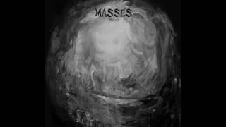 MASSES - Moloch [2016]