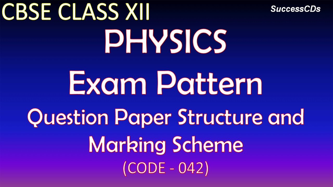 Cbse class xii physics exam pattern and paper structure youtube cbse class xii physics exam pattern and paper structure malvernweather Image collections