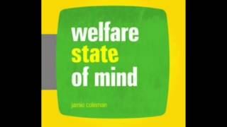 Welfare State of Mind by JamieColeman *OUTNOW*