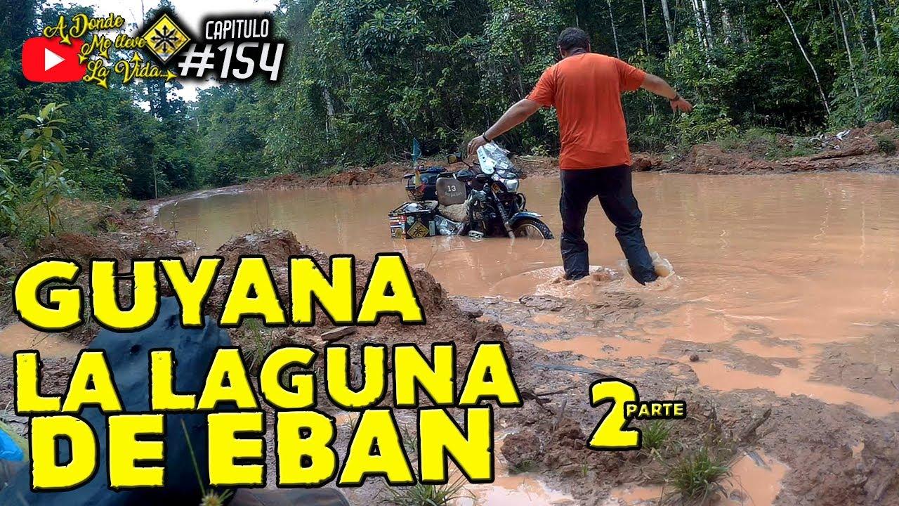 """La Laguna de EBAN 2Parte"" | ⚠️ Agua en el Motor Honda Falcon | cap 154 | VUELTA AL MUNDO EN MOTO"