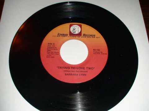 Barbara Lynn - Trying To Love Two