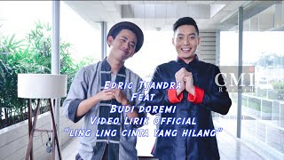 "Video ""LING LING CINTA YANG HILANG"" Edric Tja ndra Feat. Budi Doremi ( official ) download MP3, 3GP, MP4, WEBM, AVI, FLV Oktober 2017"