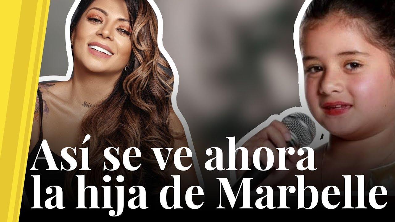 Así Luce La Hija De Marbelle 10 Años Después Youtube