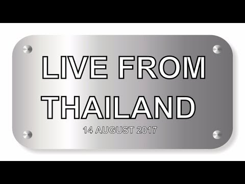 Talkin Really: live stream,  14 August 2017 LIVE FROM THAILA