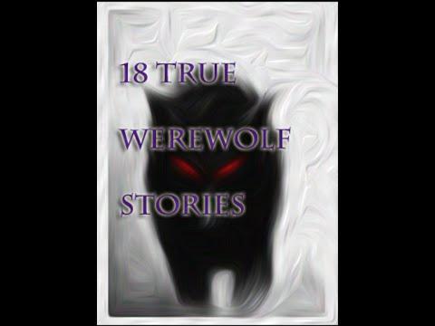 18 True Werewolf Stories