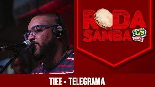 Telegrama - Tiee (Roda de Samba FM O Dia)