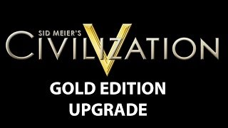 Civilization V - gold edition upgrade