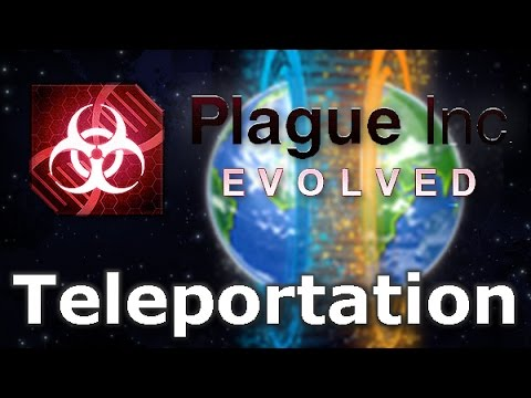 Plague Inc: Official Scenarios - Teleportation (Mega Brutal)
