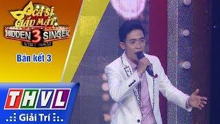 THVL | Ca sĩ giấu mặt 2017 - Tập 18[14]: Tình dại khờ - Thí sinh Ngọc Khang (đội Ngọc Sơn)
