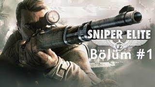 Sniper Elite V2 / Bölüm 1 - Sniper Nasıl Olur Görevleri Nelerdir.