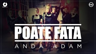 Repeat youtube video Anda Adam - Poate fata (Official Music Video)