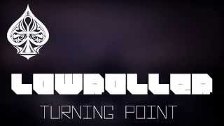 Lowroller - Turning Point