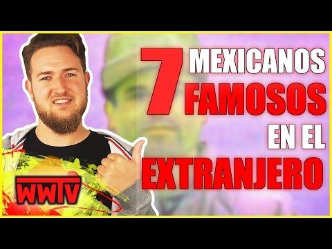 TOP 7 Mexicanos que son populares en el Extranjero  │ Curiosidades de México │ WeroWeroTV