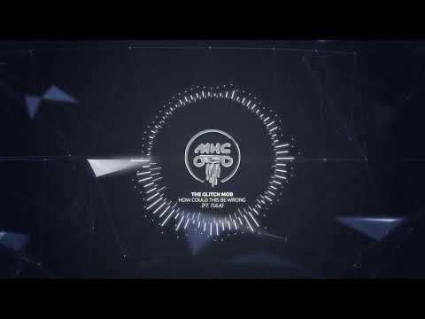 The Glitch Mob - How Could This Be Wrong (Ft. Tula) // Easy Listening