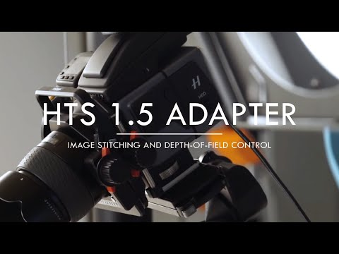 Hasselblad  HTS 1.5 Adapter, Image Stitching & Depth-of-field Control