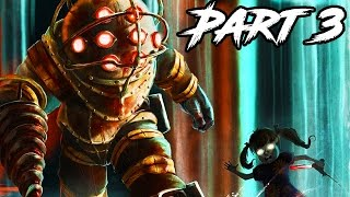 Bioshock The Collection Gameplay Walkthrough Part 3 - REMASTERED FULL GAME (1080p 60fps PS4/XB1)