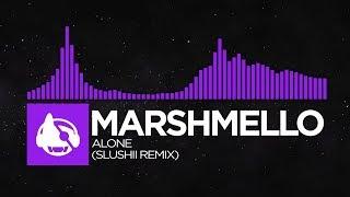 [Dubstep] - Marshmello - Alone (Slushii Remix)