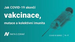 Jak COVID-19 skončí: vakcinace, mutace a kolektivní imunita