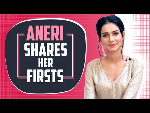 Aneri Vajani Shares Her Firsts | First Kiss, Audition, Crush & More | India Forums