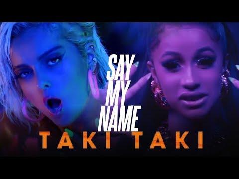 SAY MY NAME x TAKI TAKI Mashup  David GuettaDJ SnakeBebe Rexha SGomezCardi BOzunaJ Balvin