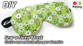 DIY Sleep Mask | Sew a easy sleep mask | Bag sewing tutorial | Cucire un mascherina per dormire