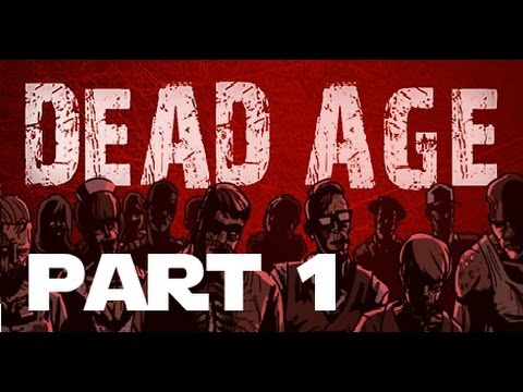 Dead Age - ep 01 - Learning to Survive the Zombie Apocalypse. |