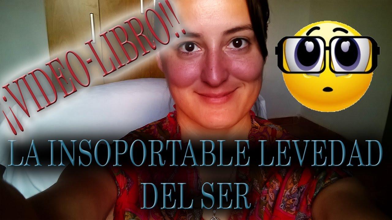 Videolibro La Insoportable Levedad Del Ser P5 Caps 22 Y 23