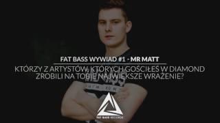 Fat Bass Wywiad 1 Mr Matt