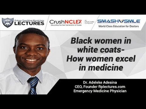 Black women in white coats- How women excel in medicine