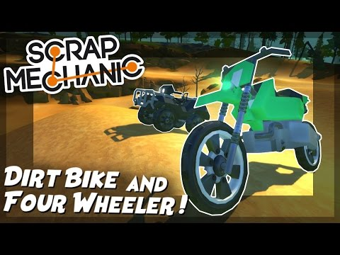 Dirt Bike and Four Wheeler in the Terrain Update! - Scrap Mechanic Creations! - Episode 66