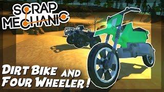 Dirt Bike and Four Wheeler in the Terrain Update! - Scrap Mechanic Creations! - Episode 66