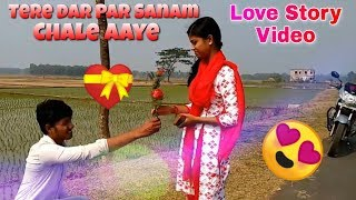 Tere Dar Par Sanam Chale Aaye || New Love HD Video || ❤️Love Story Video || Nirmal Maity