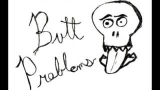 Butt Problems - Dick like GG Allin