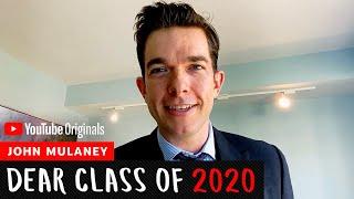 John Mulaney   Dear Class Of 2020