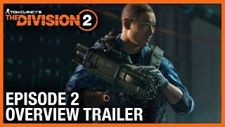 Tom Clancy's The Division 2: Episode 2 Overview Trailer | Ubisoft [NA]