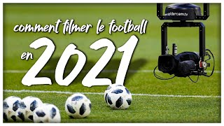Comment filmer le football en 2021