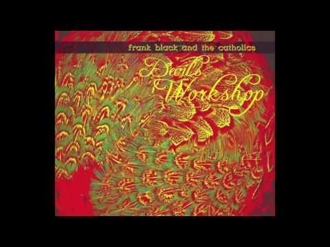 Frank Black and the Catholics - Devil's Workshop (full album)