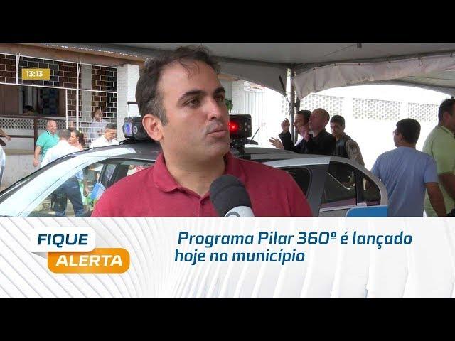 Programa Pilar 360º é lançado hoje no município