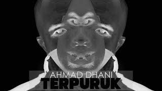 AHMAD DHANI - TERPURUK