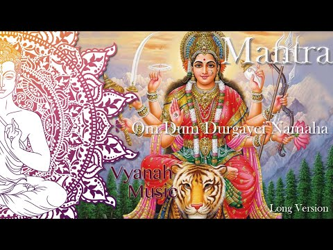 Mantra Om Dum Durgayei Namaha -  Long Version -  Removes the mental, physical and worldly problems.