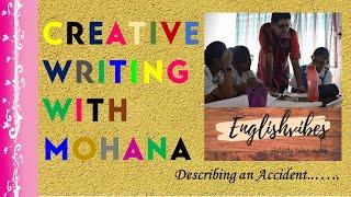 Creative Writing with Mohana - Describing an Accident