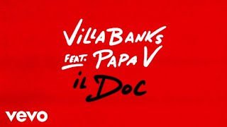 VillaBanks, Linch, Reizon - Il Doc ft. Papa V