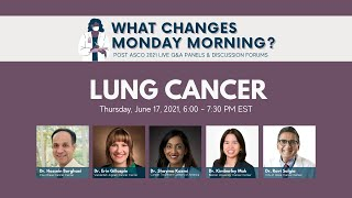 What Changes Monday Morning? | Post ASCO21 Lung Cancer Panel